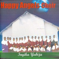 Inyika Yabija — Happy Angels Choir