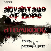 Advantage of Dope - Single — OG, Atomikdog, Atomikd