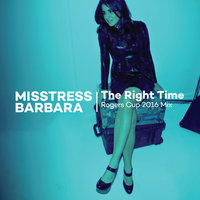 The Right Time Rogers Cup 2016 Mix — Misstress Barbara