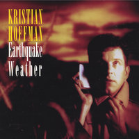 Earthquake Weather — Kristian Hoffman