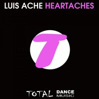 Heartaches — Luis Ache