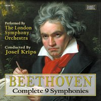 Beethoven: Complete 9 Symphonies — Людвиг ван Бетховен, London Symphony Orchestra (LSO), Josef Krips, London Symphony Orchestra, Josef Krips, Ludwig Van Beethoven