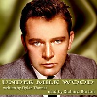Under Milk Wood by Dylan Thomas — Richard Burton