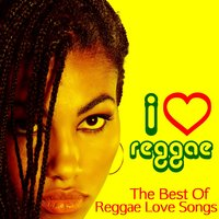 I Love Reggae - The Best Reggae Love Songs by Gregory Issacs, Dennis Brown, Horace Andy & More! — сборник