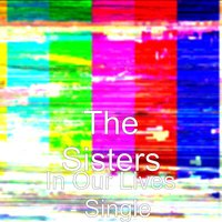 In Our Lives — The Sisters