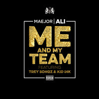 Me And My Team — Trey Songz, Kid Ink, Maejor Ali