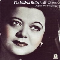The Mildred Bailey Radio Shows — Mildred Bailey