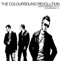 When Everybody Is Out, Is Everybody In — The Coloursound Revolution