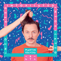 Intoxicated — Martin Solveig, GTA