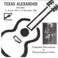 Complete Recorded Works in Chronological Order, Volume 1, 11th August 1927 to 15th November 1928 — Texas Alexander