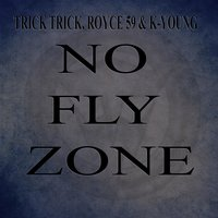 "No Fly Zone — Trick Trick, Royce Da 5'9"", K. Young"