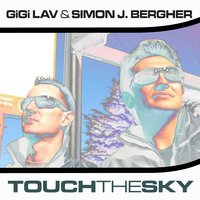 Touch the Sky — Gigi Lav, Simon J. Bergher