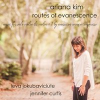 Routes of Evanescence: Music for Solo Violin & Violin + 1 By American Women Composers — Ariana Kim