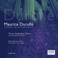 Duruflé: Complete Sacred Choral Works — Truro Cathedral Choir