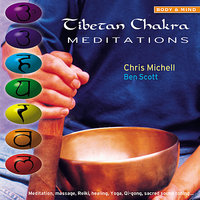 Tibetan Chakra Meditations — Ben Scott, Christa Michell