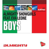 Almighty Presents: Boys (feat. Eva Leone) — Almighty Showgirls, Eva Leone