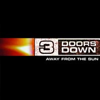 Away From The Sun — 3 Doors Down