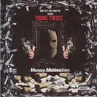 Money Motivation the Leak — Young Tweez
