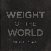 Weight of the World — Shelly E. Johnson