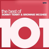 101 - The Best of Sonny Terry & Brownie McGhee — Sonny Terry & Brownie McGhee, Billy Bland