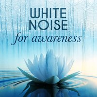 White Noise for Awareness — Meditation Awareness