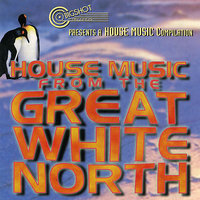 House Music From The Great White North — сборник