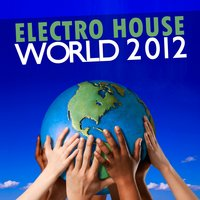 Electro House World 2012 — сборник