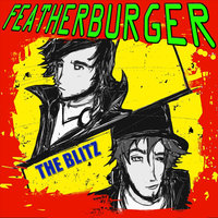 The Blitz — Featherburger