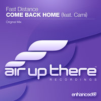 Come Back Home — Fast Distance, Cami