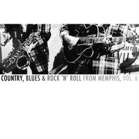 Country, Blues & Rock 'N' Roll from Memphis, Vol. 6 — сборник