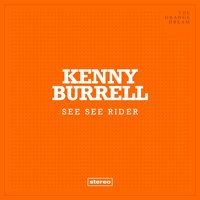 See See Rider — Kenny Burrell