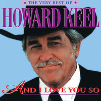 And I Love You So  - Very Best Of — Howard Keel