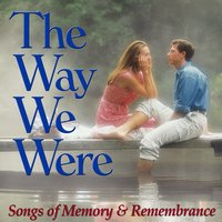 The Way We Were: Songs of Memory and Remembrance — сборник
