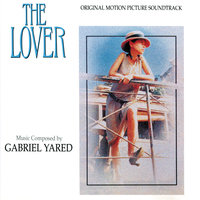 The Lover — Gabriel Yared