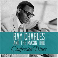 Confession Blues — Ray Charles