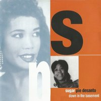 Down in the Basement — Sugar Pie DeSanto