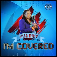 I'm Covered — Sista Missy