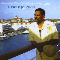 Communing With God Through Songs — Harold Johnson