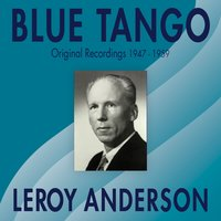 Blue Tango — Leory Anderson and His Orchestra