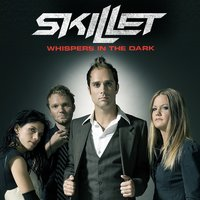 Whispers In The Dark — Skillet