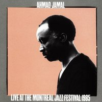 Live At The Montreal Jazz Festival 1985 — Ahmad Jamal