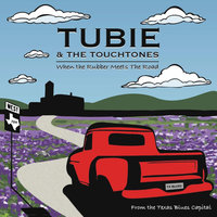 When the Rubber Meets the Road — Tubie and the Touchtones