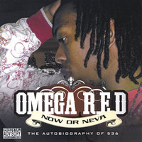 Now or Neva (The Autobiography of 536) — Omega R.E.D.