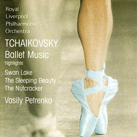 Tchaikovsky: Swan Lake, The Sleeping Beauty, The Nutcracker (Excerpts) — Royal Liverpool Philharmonic Orchestra, Василий Петренко, Jonathan Aasgaard, Пётр Ильич Чайковский