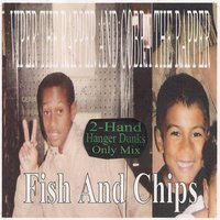 Fish and Chips — Viper The Rapper, cobra the rapper