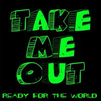 Ready for the World — Take Me Out