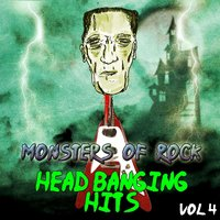 Monsters of Rock - Head Banging Hits, Vol. 4 — Monsters of Rock