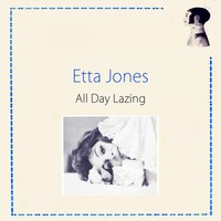 All Day Lazing — Etta Jones