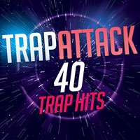 Trap Attack - 40 Trap Hits — сборник