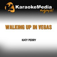 Walking Up in Vegas [In the Style of Katy Perry] — Karaokemedia